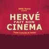 HERVE FAIT SON CINEMA le 31 août 2021
